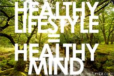 Healthy lifestyle = Healthy Mind
