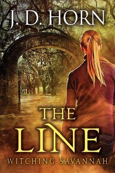 The Line by J. D. Horn | Witching Savannah, BK#1 | Publisher: 47North | Publication Date: January 7, 2014 | #Horror #Paranormal #witches #demons