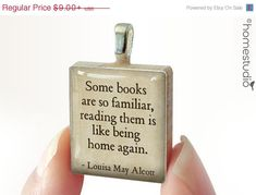 """Some books are so familiar, reading them is like being home again."" ~Louisa May Alcott Scrabble tile pendant jewelry by HomeStudio on Etsy."