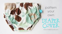 Make your own Diaper Covers