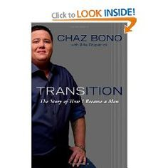 Transition by Chaz Bono  This title is appealing and supportive to transgender teens.  Chaz is a high profile transgender person who speaks out about his experience coming out to his family and gaining their acceptance. #transgender #glbtq