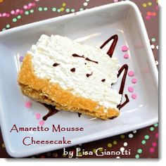 NO BAKE Amaretto Mousse Cheesecake. Great for summer desserts!  No heating up the kitchen.