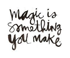 Make magic happen today!