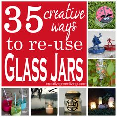 35+ ways to reuse glass jars. Lots of great ideas and tutorials!
