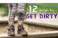 Great ideas for messy outdoor play collected by Kids Activities Blog: 12 ways to get dirty with your kids