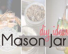 30+ DIY MASON JAR IDEAS!
