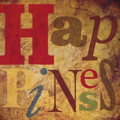 Happiness Tuscan Type by Stacey Gamel