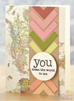 You Mean the World Card by @Kimberly Peterson Kesti