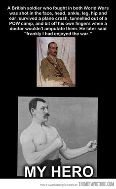 The real overly manly man…