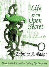 Life is an Open Secret Series Think About It ~Zabrina A. Bakar creates 18 motivational and inspirational stories for reflection of the heart and mind. Stories that ponder upon the challenges in life faced during our modern times. Looking for a book with mind boggling questions and parables which will make you ponder? This book does just that and much more...that's why I love it!