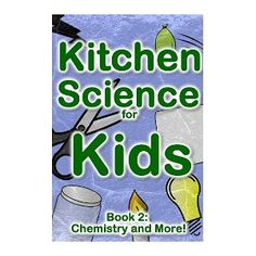 Free Kindle Book: Kitchen Science for Kids
