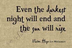 The Night is Always Darkest Before the Dawn