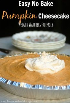 Easy Low Calorie No Bake Pumpkin Cheesecake Recipe, simple, creamy and delicious, 234 calories and 6 Weight Watches Points Plus. http://simple-nourished-living.com/2014/10/easy-low-calorie-no-bake-pumpkin-cheesecake-pie-recipe/