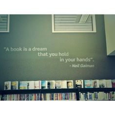 booksandnerds:  A book is a dream you hold in your hands...