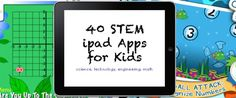 math technology, activities for kids, math apps for ipad, 42 stem apps for kids, 40 stem ipad apps