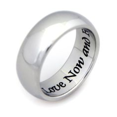 LOVE NOW AND FOREVER - High quality etched stainless steel ring. Hypo-allergenic. Inspirational Relationship Jewelry Wedding Band / Wedding Ring / Promise Ring.