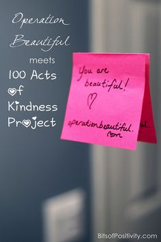 Operation Beautiful Meets 100 Acts of Kindness Project - working to make a difference through acts of kindness and positive self-esteem messages