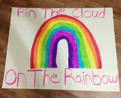 Pin the cloud on the rainbow game.  Reminded again that I am not an artist.