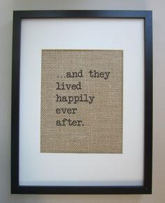 "Burlap Wall Decor - ...and they lived happily ever after - Print 8"" x 10"" - Typewriter Font - Storytime - Wedding Gift. $16.00, via Etsy."