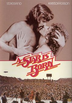 A Star is Born. One of my all time favorites.