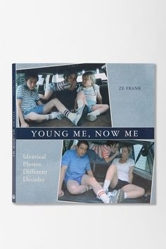 Young Me, Now Me By Ze Frank