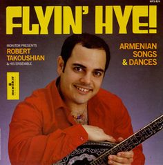 Flyin' Hye: Armenian Songs and Dances by  Robert Takoushian Ensemble