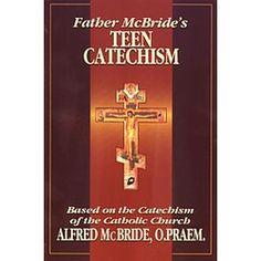 Fr. McBride Teen Catechism, $9.95.