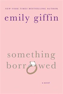 Emily Giffin is another one of my favorite authors.