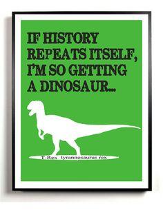 11 x 14 DIY Dinosaur Art Print  TRex  Quote   by DIGIArtPrints, $5.00