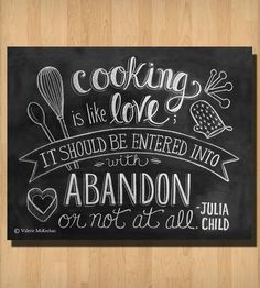 """Cooking Is Like Love"" Julia Child Quote Chalkboard Art Print"