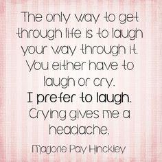Laugh, don't cry.  #lds #quotes #mormon