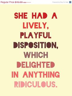 Pride and Prejudice - Jane Austen Quote.