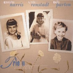 TRIO II  Emmylou Harris, Linda Ronstadt, Dolly Parton