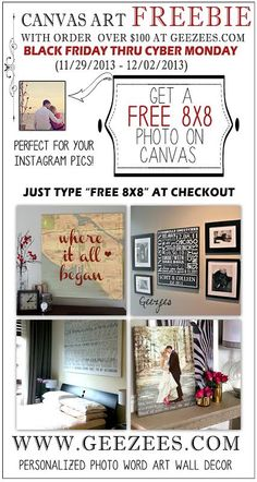 Canvas Art FREEBIE! Order $100 at   Cyber Monday ( 12/2) and get FREE 8 x 8 Photo on Canvas! Just use the code: 'FREE 8X8' at checkout!