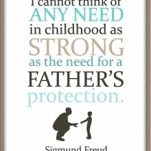 being a dad, quotes, father day, child life, daddys girl, printabl, happy fathers day, kid, sigmund freud