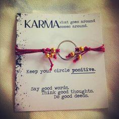 Do good. What goes around comes around