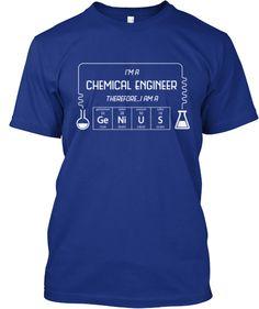 I'm a Chemical Engineer | Teespring