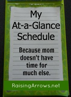 My At-a-Glance Schedule-- LOVE this layout and schedule and not micromanaging the household.