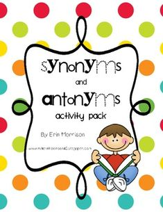 6 great activities to teach your students about synonyms and antonyms!