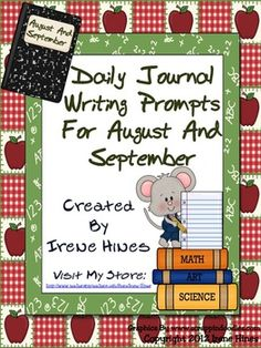 Daily Journal Writing Prompts For The Months of August and September ~ Perfect unit for Back-To-School Writing Workshop!This resource and writi...