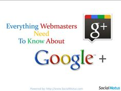 Everything webmasters need to know about Google+