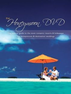 "Unforgettable Honeymoons' ""The Honeymoon DVD"" Features Conde Nast Award Winning Hideaways and Resorts- Caribbean, Mexico, and the Pacific! via Amazon.com HoneymoonDVD.com"