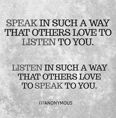 speak...and listen...