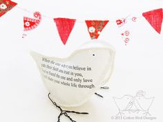 """Sweet poetry paper bird, perfect Valentine or anniversary gift!     """"The One"""" -- When the one whose hand you're holding • Is the one who holds your heart, • When the one whose eyes you gaze into • Gives your hopes and dreams their start, • When the one you think of first and last • Is the one who holds you tight • And the things you plan together • Make the whole world seem just right, • When the one whom you believe in • Puts their faith and trust in you, • You've found the one and only love • You'll share your whole life through. --  Author unknown"""