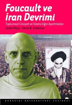 Foucault'nun İran Devrimi konusundaki yazıları, ilk kez bu kitapta bir araya getiriliyor. www.idefix.com/kitap/foucault-ve-iran-devrimi-kevin-b-anderson/tanim.asp?sid=RO3P3SZQM0OOG4W5YAJ2