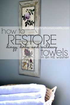 Restoring Old Towels to New Again #cleaningtips #tricks #towels #home #hometips #cleaning