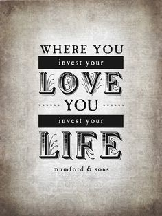Where You Invest Your Love