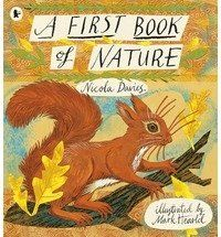 Oh, Nicola Davies' A First Book of Nature is a delight! Picture book.