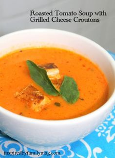 Creamy Roasted Tomato Basil Soup & Grilled Cheese Croutons