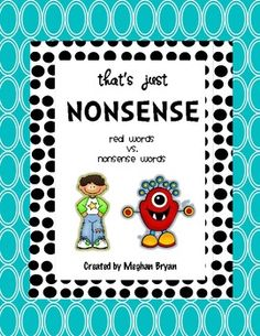 That's Just Nonsense {Real words vs. Nonsense words}